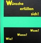 """""""Wünsche erfüllen sich!"""""""