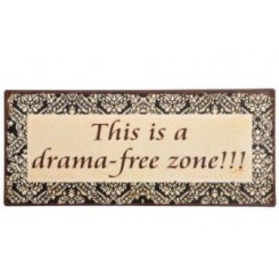"IB Laursen Metallschild "" This is a drama free Zone"""