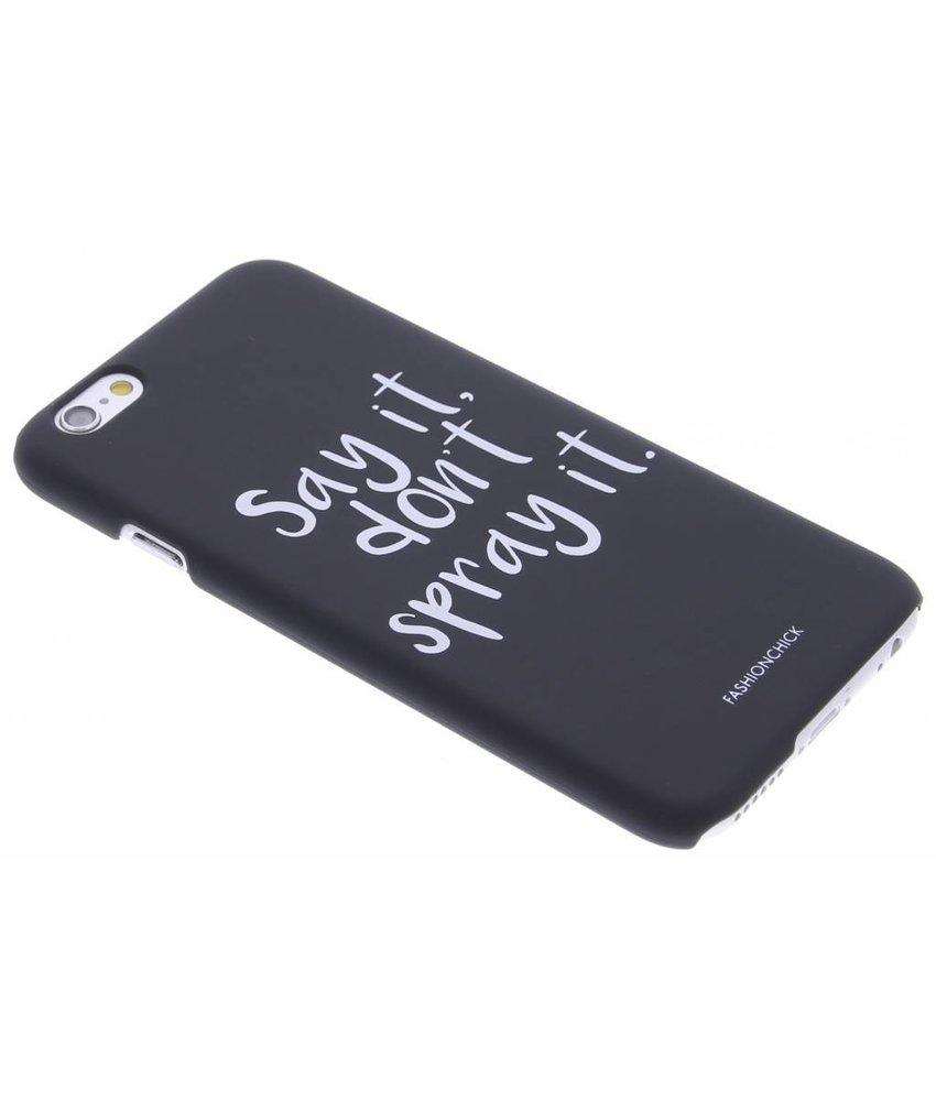 Fashionchick Don't spray it hardcase iPhone 6 / 6s