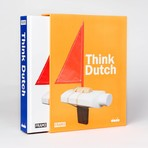 Think Dutch: Conceptual Architecture and Design in the Netherlands