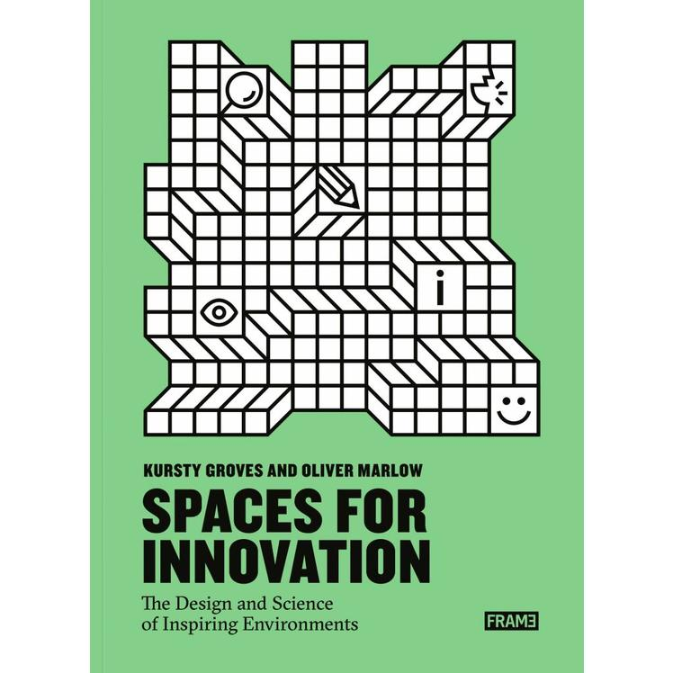 Spaces for Innovation – The Design and Science of Inspiring Environments