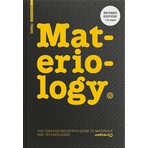 Materiology (EN): The Creative Industry's Guide To Materials And Technologies