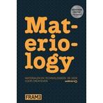 Materiology (NL): Materialen en Technologieen - de gids voor creatieven