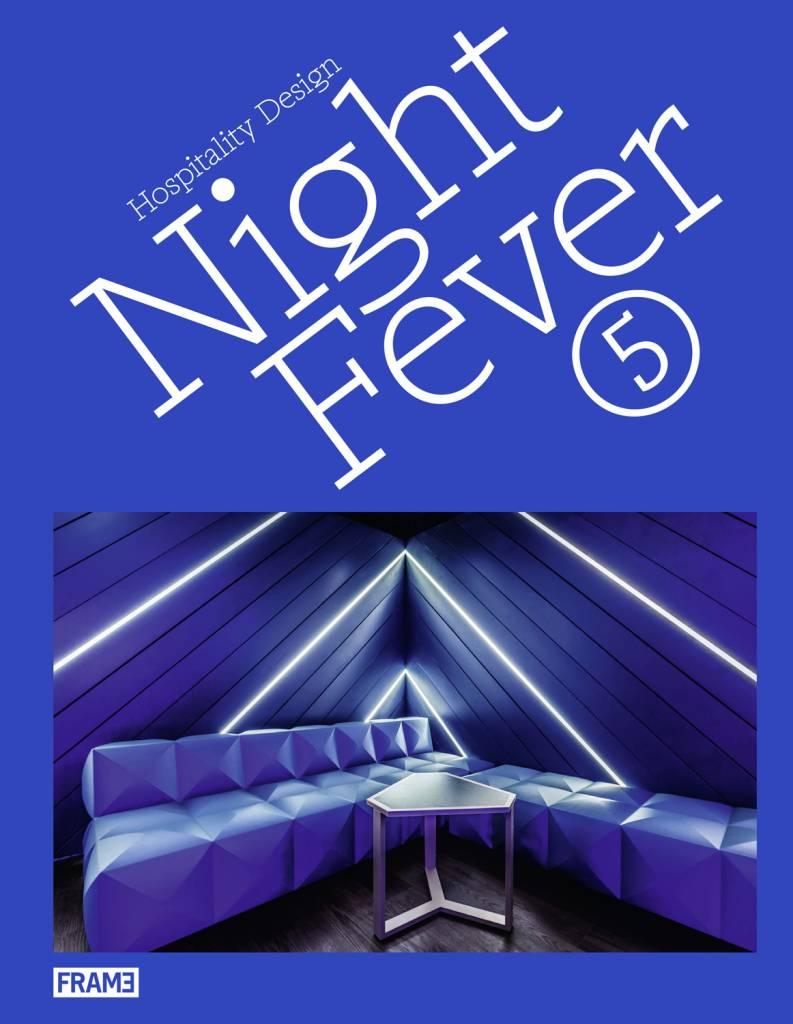 Night Fever 5 Hospitality Design By Frame Publishers Frame Store