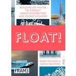 Float!: Building on Water to Combat Urban Congestion and Climate Change