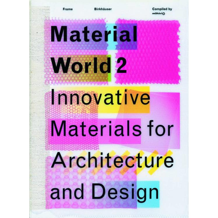 Material World 2: Innovative Materials for Architecture and Design