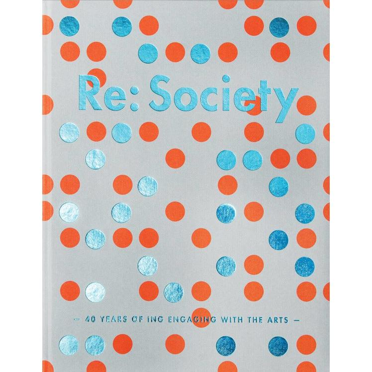 Re: Society (NL): 40 Years of ING Engaging with the Arts