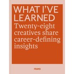What I've Learned: 28 Creatives Share Career-defining Insights