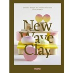 New Wave Clay: Ceramic Design, Art and Architecture