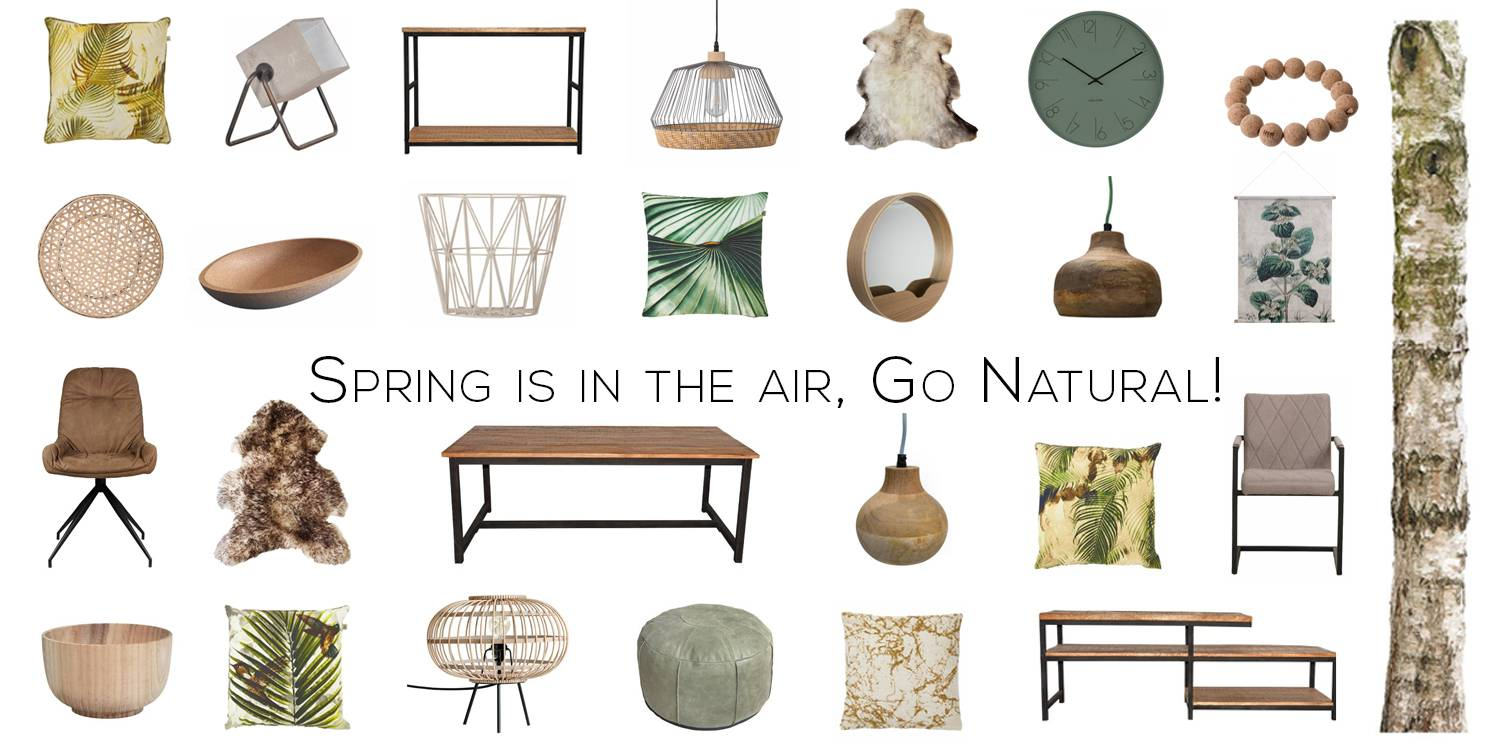 Spring is in the air, Go Natural!