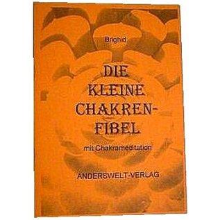 Eine kleine Fibel mit Chakrameditationen