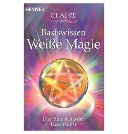 Claire: Basiswissen Weiße Magie