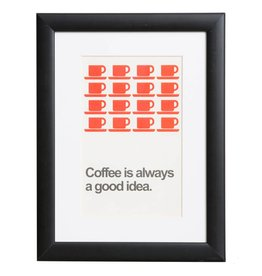 Coffee is always a good idea - Plakat mit Passepartout im schwarzen Holzrahmen
