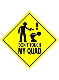 Fun Sticker Don`t touch my QUAD