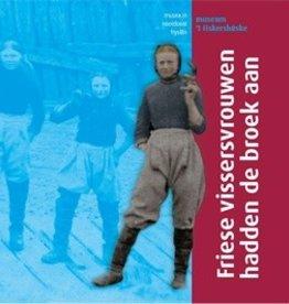 Boek Friese vissersvrouwen hadden de broek aan