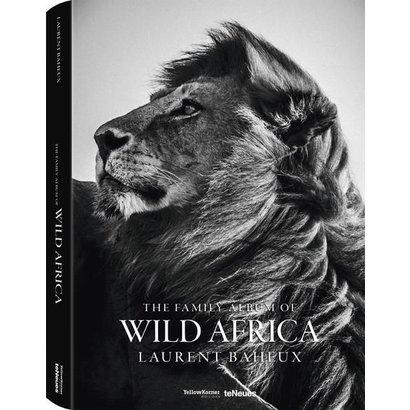 The Family Album of Wild Africa Laurent Baheux teNeues