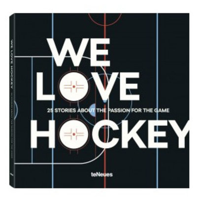 We Love (ice) Hockey, 25 Stories about the Passion for the Game, teNeues