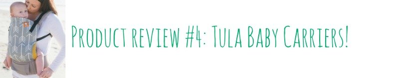 Product review #4: Tula Baby Carriers!