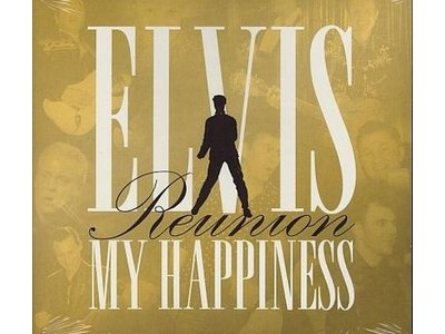 Elvis My Happiness Reunion