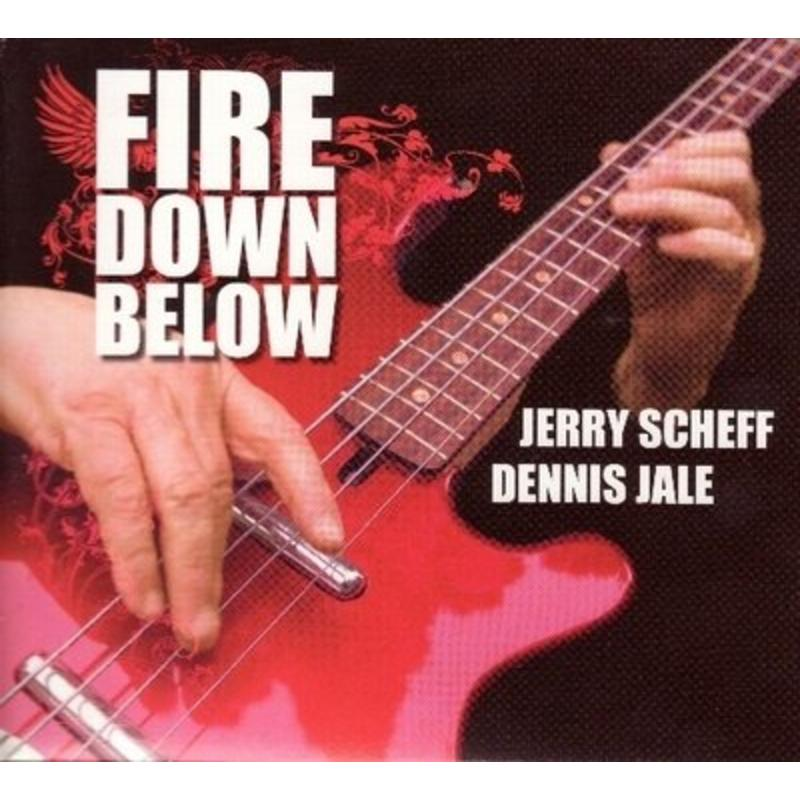 Jerry Scheff - Fire Down Below
