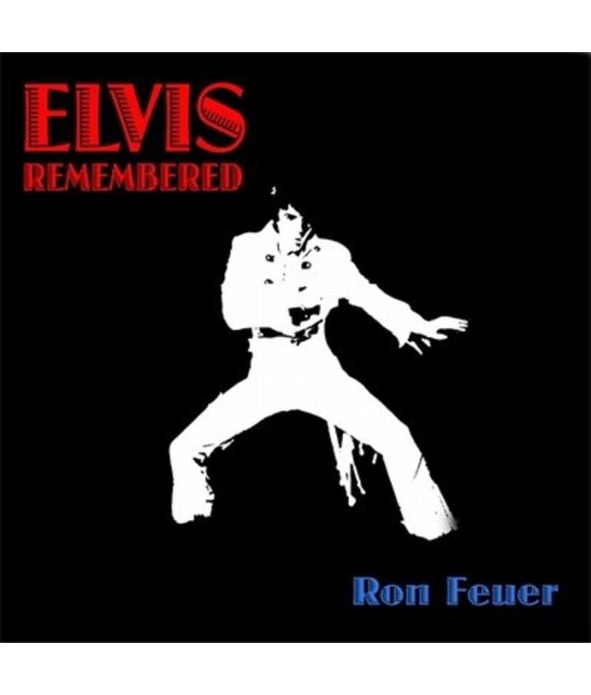 Ron Feuer - Elvis Remembered