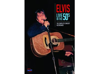 Elvis Live In The 50's - The Complete Concert Recordings