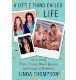 Linda Thompson: A Little Thing Called Life (AUTOGRAPHED)