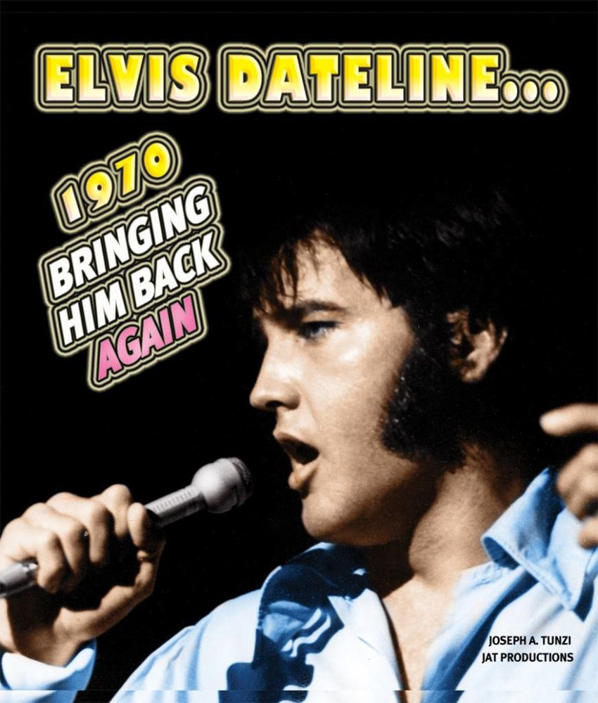 Elvis Dateline...1970 - Bringing Him Back Again