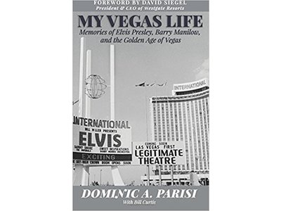 My Vegas Life : Memories Of Elvis Presley, Barry Manilow And The Golden Age Of Vegas