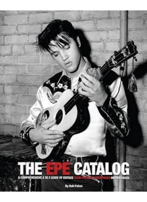 The EPE Catalog - A Guide Of Elvis Presley Memorabilia