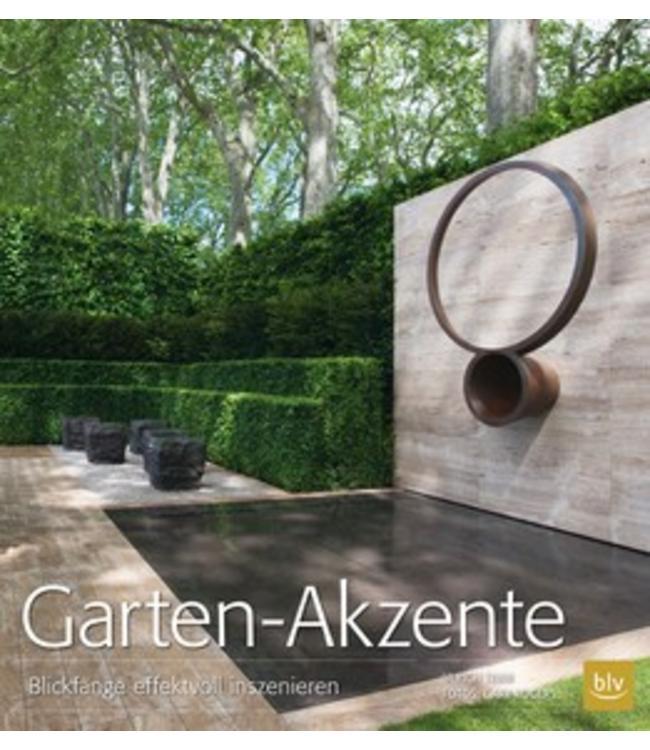 Garten-Akzente - Blickfänge effektvoll inszenieren