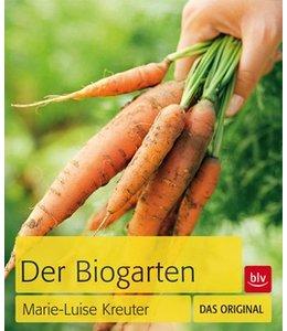 Der Biogarten - alles über den naturgemäßen Anbau von Gemüse, Obst und Blumen