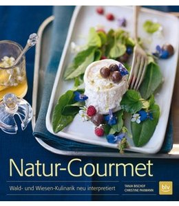 Natur-Gourmet - Wald- und Wiesen-Kulinarik neu interpretiert