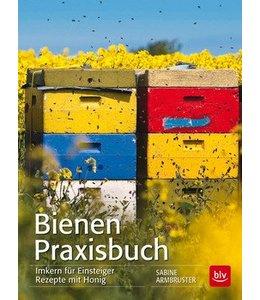 Gartenbücher Bienen Praxisbuch - Imkern für Einsteiger Rezepte mit Honig