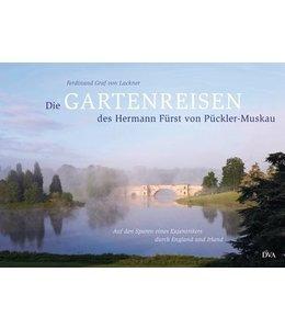 Die Gartenreisen des Hermann Fürst von Pückler-Muskau