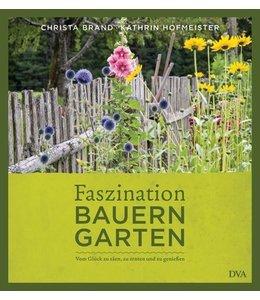 Shabby Chic Faszination Bauerngarten - Vom Glück zu säen, zu ernten und zu genießen