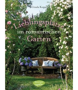 Landhaus Lieblingsplätze im romantischen Garten