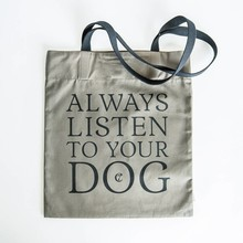 "Cloud7 Canvas Shopper ""Always listen to your Dog"""