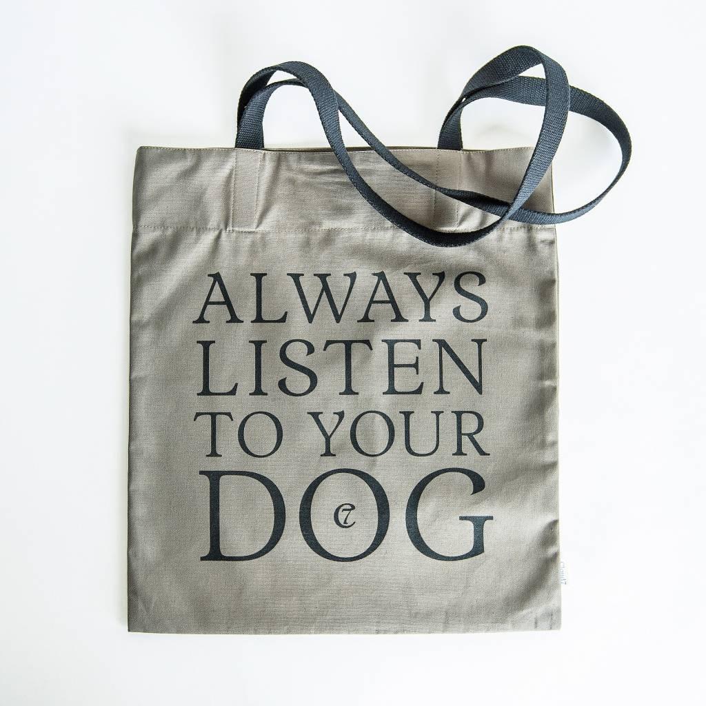 "Cloud7 Canvas Shopper ""Always listen to your Dog"""