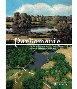 Garten Parkomanie - Die Gartenlandschaften des Fürsten Pückler