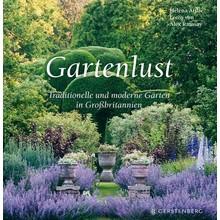 Gartenlust - Traditionelle und moderne Gärten in Großbritannien