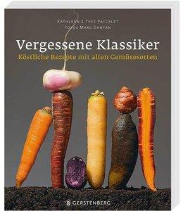 Vergessene Klassiker - Köstliche Rezepte mit alten Gemüsesorten