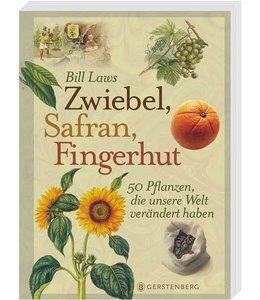 Shabby Chic Zwiebel, Safran, Fingerhut - 50 Pflanzen, die unsere Welt verändert haben