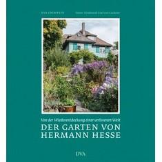 Der Garten von Hermann Hesse - Von der Wiederentdeckung einer verlorenen Welt