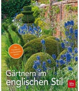Garten Gärtnern im englischen Stil - Das Praxisbuch