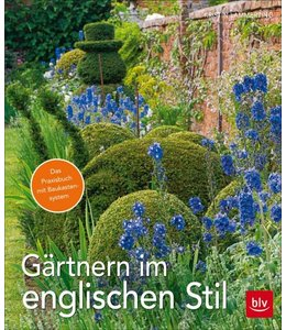 Landhaus Gärtnern im englischen Stil - Das Praxisbuch