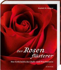 Gartenbücher Der Rosenflüsterer - Das Geheimnis der Duft- und Prachtrosen