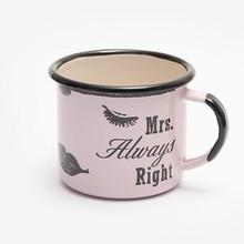 "Isabelle Rose Emaille Tasse ""Mrs. Always Right"""