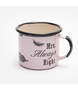 """Garten Emaille Tasse """"Mrs. Always Right"""""""