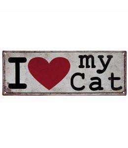 "Schild ""I love my Cat"""